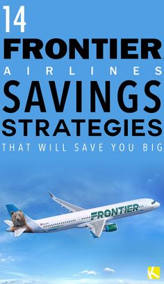 14 Frontier Airlines Savings Strategies That Will Save You Big