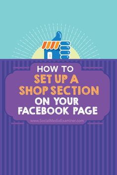 Does your business sell products? Facebook allows you to add a Shop section to your Facebook page so customers can buy your products directly from Facebook. In this article youll discover how to add a Shop section to your Facebook page. Via @smexaminer