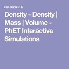 45 best density images on pinterest physical science physics and density density mass volume phet interactive simulations fandeluxe Image collections