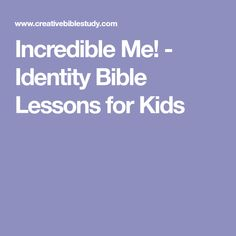 Incredible Me! - Identity Bible Lessons for Kids
