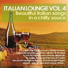 VA - Italian Lounge, Vol. 4: Beautiful Italian Songs in a Chilly Sauce (2017)