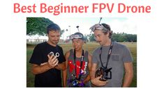 Most people like the idea of a camera so today we are going to try to help you find the best beginner FPV drone. There are also several features to consider