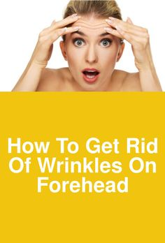 How To Get Rid Of Wrinkles On Forehead This article points out the natural remedies for wrinkles on forehead. Do not worry about these frown lines, just try these home remedies. Home Remedies For Wrinkles, Stretch Marks, Natural Remedies, No Worries, Skin Care, Beauty, Skincare Routine, Skins Uk