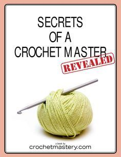 Complete secrets of a crochet master revealed