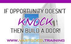 """If opportunity doesn't knock, then build a door !"" #Immoversity #vastgoedtraining #startjouwmotor www.vastgoed.training"