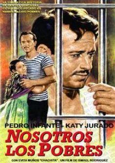 Pedro Infante - Nosotros los Pobres (1947) - Cine Mexicano Epoca de Oro