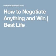 How to Negotiate Anything and Win | Best Life