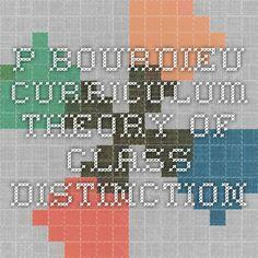 P-Bourdieu-Curriculum - Theory of Class Distinction