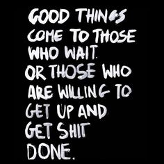 Just get it done already!