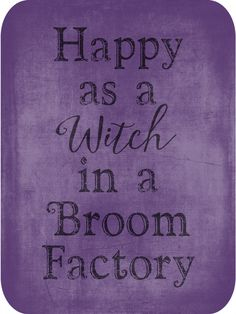 Happy as a Witch in a Broom Factory today on threelittlekittens.com/blog - 31 Days of Halloween Digital Goodies
