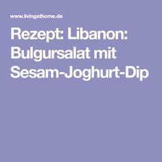 Rezept: Libanon: Bulgursalat mit Sesam-Joghurt-Dip