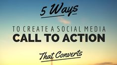 5 ways to create a social media call to action