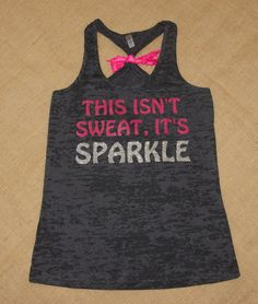 This isn't Sweat It's Sparkle. Glitter by strongconfidentYOU