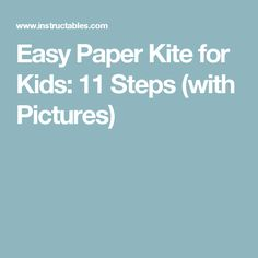 Easy Paper Kite for Kids: 11 Steps (with Pictures)
