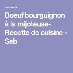 Boeuf bourguignon à la mijoteuse- Recette de cuisine - Seb