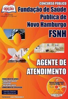 Apostila Concurso Fundação de Saúde Pública de Novo Hamburgo - FSNH / 2014: - Cargo: Agente de Atendimento
