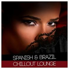 http://www.music-bazaar.com/spanish-music/album/883519/Spanish-And-Brazil-Chillout-Lounge-CD1/?spartn=NP233613S864W77EC1&mbspb=108 Collection - Spanish And Brazil Chillout Lounge (CD1) (2015) [Downtempo, Chill Out] #Collection #Downtempo, #ChillOut
