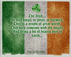 I love being Irish but be it known...the drinking is way overplayed or we would be a nation of alcoholics!