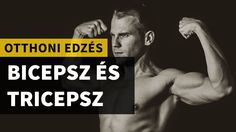 Otthoni edzés: bicepsz és tricepsz