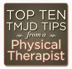 10 TMJ Disorder Tips from a Physical Therapist so helpful! Repinned by  SOS Inc. Resources  http://pinterest.com/sostherapy.