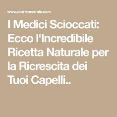 I Medici Scioccati: Ecco l'Incredibile Ricetta Naturale per la Ricrescita dei Tuoi Capelli..