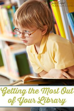 Getting the Most Out of Your Library from Year Round Homeschooling
