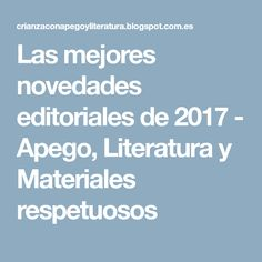 Las mejores novedades editoriales de 2017 - Apego, Literatura y Materiales respetuosos