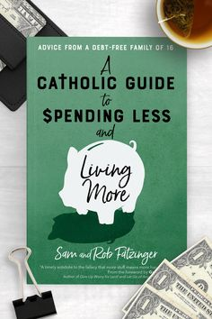 Do you long for financial freedom? In A Catholic Guide to Spending Less and Living More, Sam and Rob Fatzinger share practical tips and spiritual insight to help you overcome your financial struggles and create a life of financial flexibility. Catholic Books, Debt Free, Lent, Letting Go, No Worries, Let It Be, Lenten Season, Lets Go, Move Forward