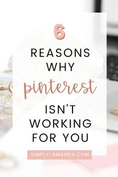 6 reasons why pinterest isn't working for you Business Tips, Online Business, Business Cards, Entrepreneur, Pinterest For Business, Make Money Blogging, Blogging Ideas, Blogging For Beginners, Pinterest Marketing