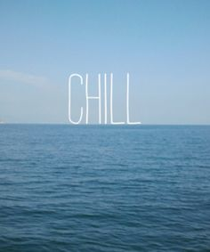 This made me smile because chill is such a silly yet wonderful word.