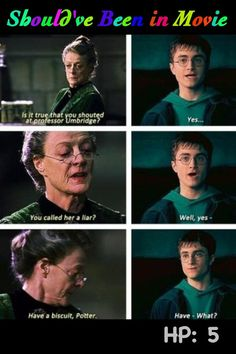 "Harry Potter and the Order of the Phoenix Should've Been in Movie Harry McGonagall funny Umbridge ""Have a biscuit Potter"""