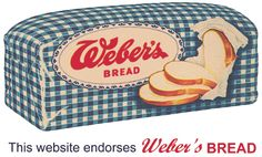 Click here to see a Weber's bread commercial