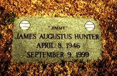 "Jim ""Catfish"" Hunter (1946 - 1999) Hall of Fame Major League Baseball Player. During his 15 year career Catfish Hunter won 224 games and lost 166 games. His career began in 1965, when he came up with the Kansas City (later Oakland) Athletics, and ended in 1979 with the New York Yankees."