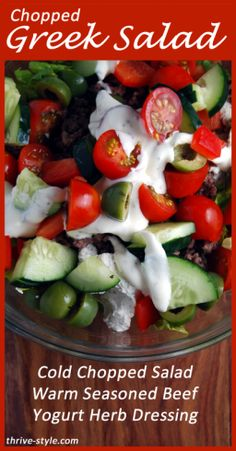 Chopped Greek Salad with Creamy Yogurt Herb Dressing. Made with all real food ingredients, this salad fills your veggie and protein (and satisfaction) quota easily! Warm ground beef on a cold salad is amazing---have you tried it?!