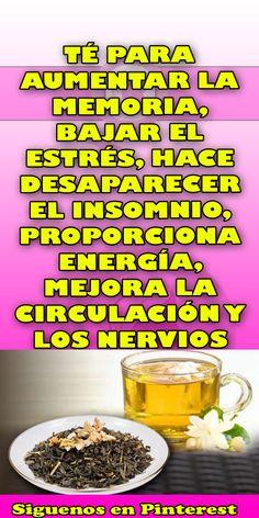TÉ PARA AUMENTAR LA MEMORIA, BAJAR EL ESTRÉS, HACE DESAPARECER EL INSOMNIO, PROPORCIONA ENERGÍA, MEJORA LA CIRCULACIÓN Y LOS NERVIOS #nervios #aumentar #memoria #bajar #estrés Health Remedies, Home Remedies, Natural Remedies, Herbal Medicine, Health And Beauty, Diabetes, Herbalism, Healthy Lifestyle, Health Fitness