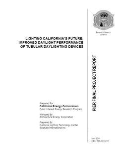 LIGHTING CALIFORNIA'S FUTURE: IMPROVED DAYLIGHT PERFORMANCE OF TUBULAR DAYLIGHTING DEVICES
