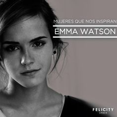 #Mujeres que nos #inspiran : Emma Watson  By Felicity Urban