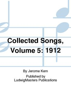 Collected Songs, Volume 5: 1912
