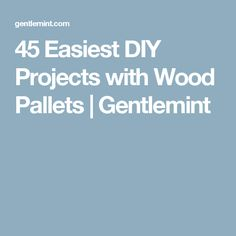 45 Easiest DIY Projects with Wood Pallets | Gentlemint