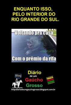 Diário de um Gaúcho Grosso: SER GAÚCHO É.. INTERIOR DO RIO GRANDE DO SUL..COIS...