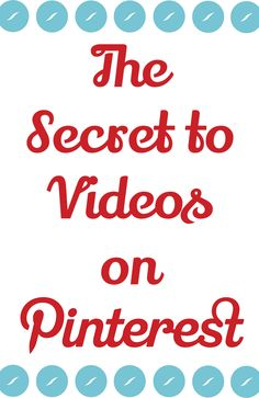 The Secret to Videos on Pinterest #pinterest #video