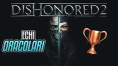 Dishonored 2 - Echi oracolari - Guida Trofei / Obiettivi