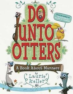 Do Unto Otters: A Book About Manners - Mr. Rabbit's new neighbors are Otters. But he doesn't know anything about otters. Will they be friends? Just treat otters the same way you'd like them to treat you, advises Mr. Teaching Kids Respect, Teaching Manners, Teaching Ideas, Teaching Resources, Manners Preschool, School Resources, Teaching Tools, Preschool Literacy, Kindergarten Rules