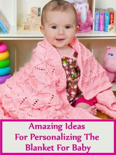 6 Amazing Ideas For Personalizing The Blanket For Baby