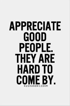 Words of Wisdom about Good People. As they are hard to come by. More motivatinal quotes @ lopezrw/wisdom-of-the-ages/ Rough Day Quotes, Good Quotes, Life Quotes Love, Wisdom Quotes, Quotes To Live By, Me Quotes, Motivational Quotes, Funny Quotes, Inspirational Quotes