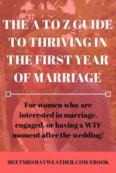 The A to Z Guide to Thriving in your First Year of Marriage. Sign up to download the free ebook today