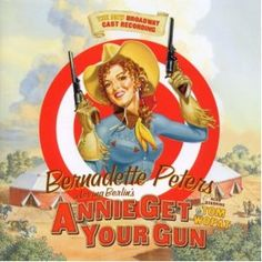 Annie Get Your Gun Broadway revival with Bernadette Peters and an 80s tour with Helen Cornelius and Dave Rowlands