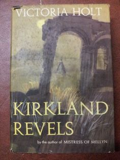 Kirkland Revels by Victoria Holt