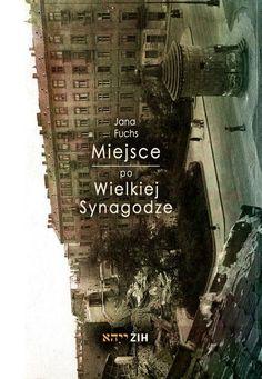 """Jana Fuchs, """"Miejsce po Wielkiej Synagodze"""""""