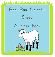 A+fun+and+easy+class+book+based+on+the+Nursery+Rhyme,+Baa+Baa+Colorful+Sheep+has+two+options+for+illustrating.++Use+the+cover+sheet+from+this+packet+as+a+title+page,+and+bind+the+pages,+or+slip+them+into+sheet+protectors+in+a+bradded+folder.I+hope+you+and+your+class+enjoy+reading+this+book+many+times!